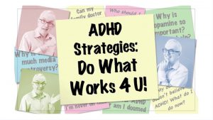 ADHD Strategies: Do What Works 4 U