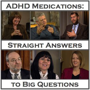 ADHD Medication: Straight Answers to Big Questions - Highlights