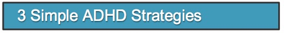 Banner 3 Simple ADHD Strategies