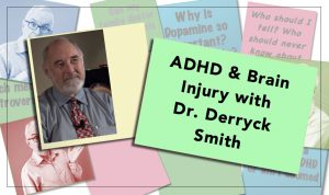 ADHD & Brain Injury with Dr. Derryck Smith