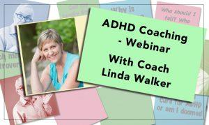 Webinar: ADHD Coaching with Linda Walker