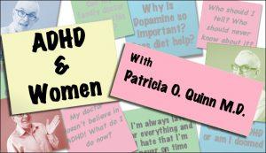 ADHD & Women with Patricia O. Quinn M.D. - Webinar