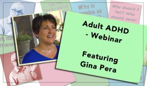 Adult ADHD - Gina Pera Webinar