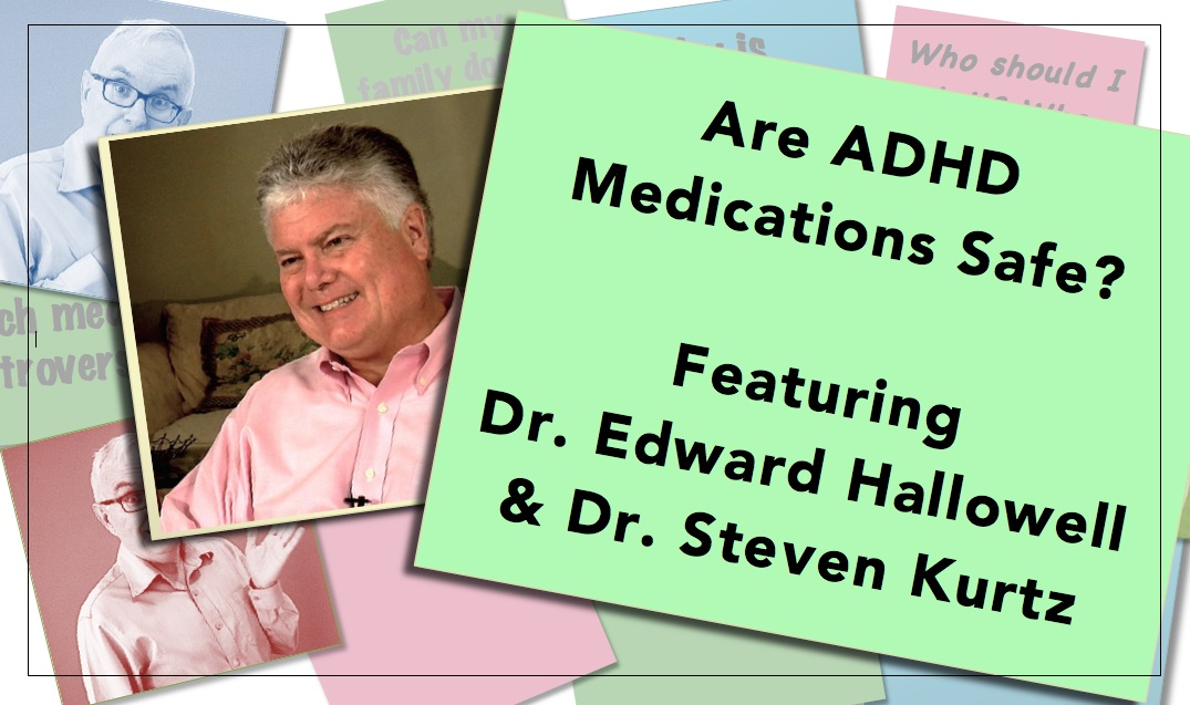 Video thumbnail Are ADHD Medications safe Edward Hallowell