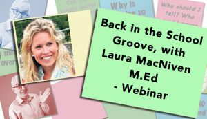Back in the School Groove, with Laura MacNiven M.Ed - Webinar
