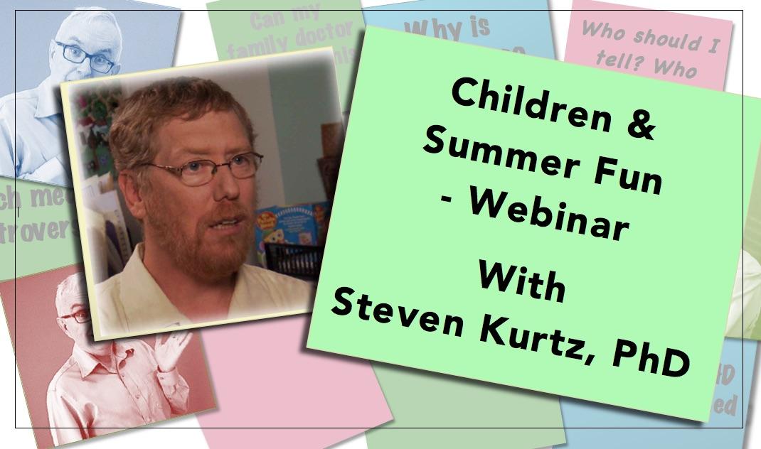 Webinar Children summer fun webinar Steven Kurtz