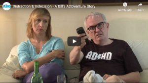 Distraction & Indecision  - A Bill's ADDventure Story