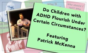 Do Children with ADHD Flourish Under Certain Circumstances?
