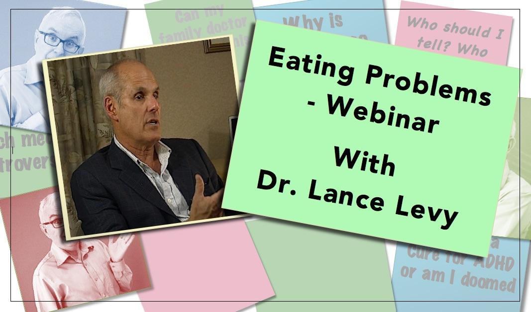 Webinar Eating Problems Webinar Dr. Lance Levy