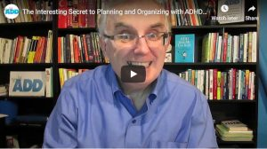 The Interesting Secret to Planning and Organizing with ADHD - Part 2