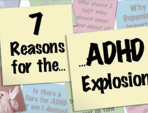 7 Reasons For The ADHD Explosion