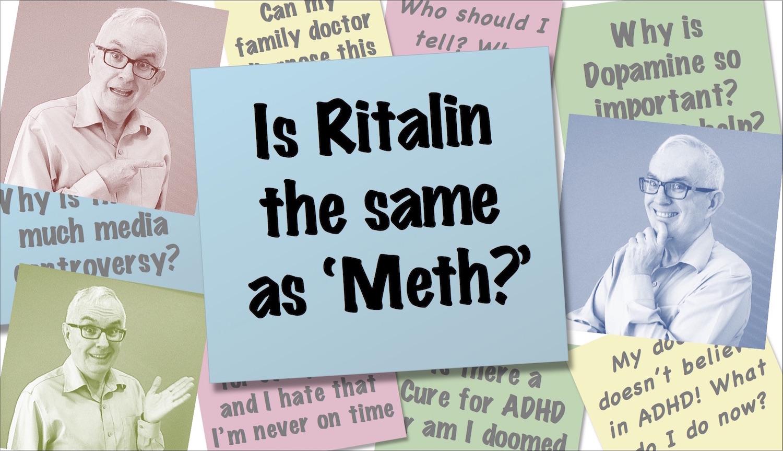 Video thumbnail is Ritalin the same as meth