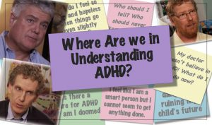 Where Are We in Understanding ADHD?