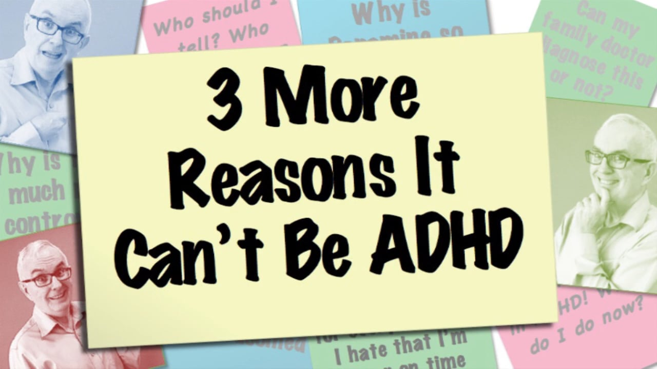 Video thumbnail 3 more reasons it can't be adhd