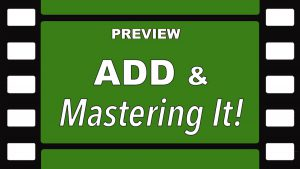 ADD & Mastering It! - PREVIEW