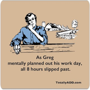 As Greg mentally planned out his day all eight hours slipped past