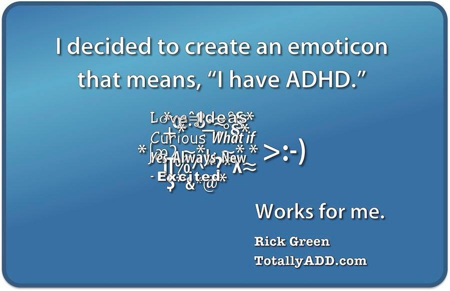 I decided to create an emoticon that means I have ADHD meme