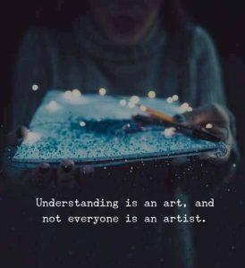 Understanding is an art