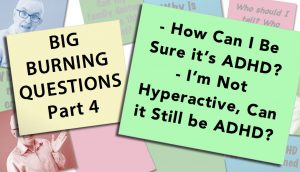 How Can I Be Sure I Have ADHD?