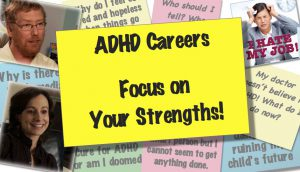 ADHD Careers:  Focus on Your Strengths