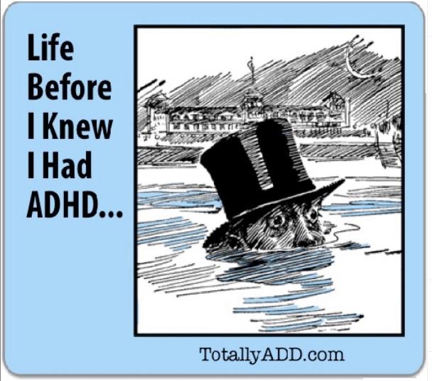 Life before I knew I had ADHD
