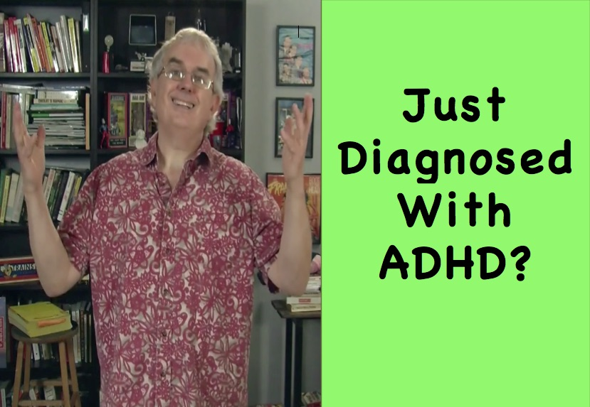 Just diagnosed with ADHD
