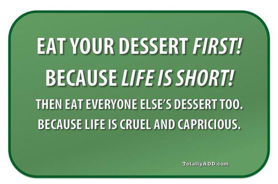 Eat Dessert First Funny Meme