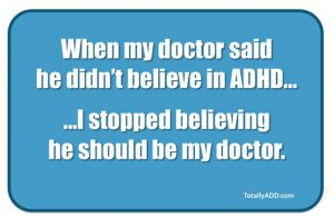 My Doctor Doesn't Believe in ADHD