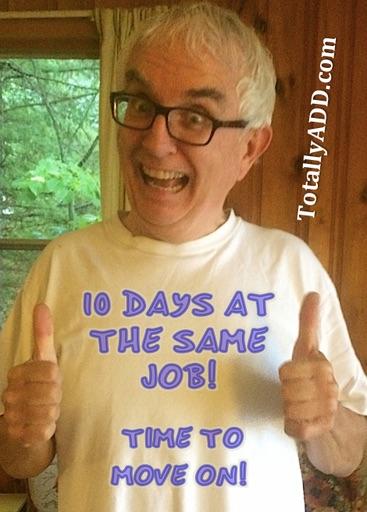 10 days at the same job ADHD Meme
