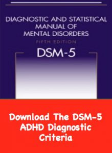 Download the DSM 5 Attention Deficit Hyperactivity Disorder Criteria