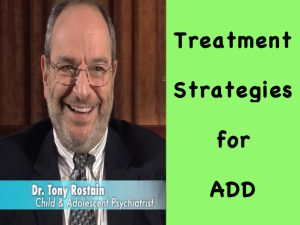 Treatment Strategies for ADD