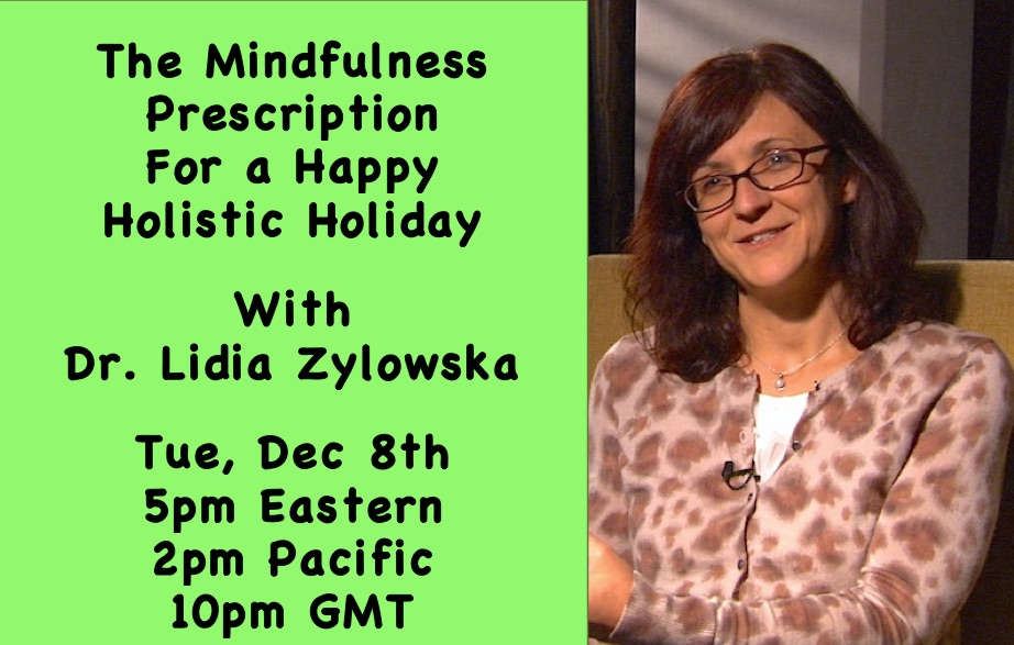 Dr Lidia Zylowska chat mindfulness happy holiday