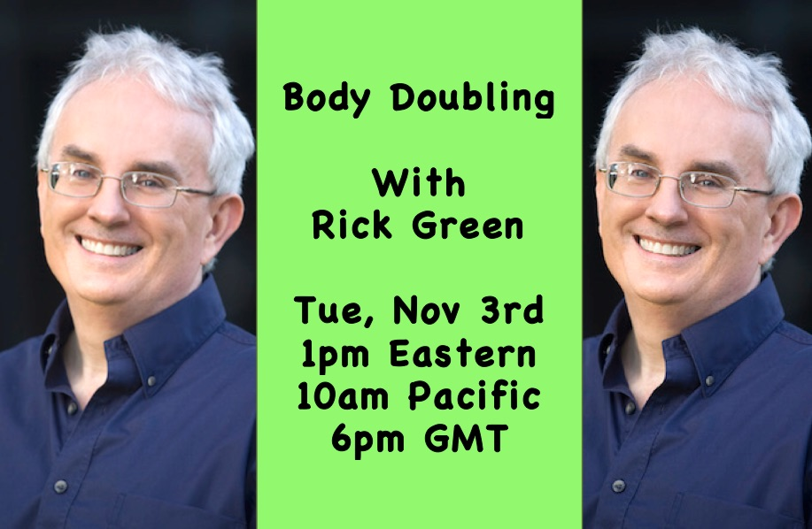 Live chat with Rick Green Body Doubling