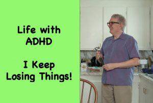 Life With ADHD - I Keep Losing Things
