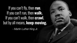 By All Means, Keep Moving - MLK