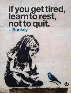 Learn to rest, not quit