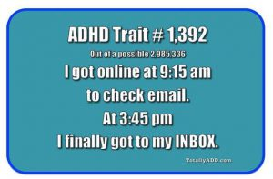 ADHD Trait Number 1,392