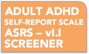 Button for Adult ADHD Self Report Screener