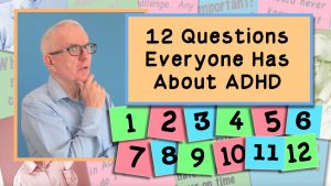 12 Questions Everyone Has About ADHD