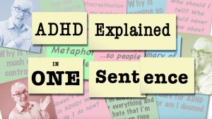 ADHD Explained in One Sentence