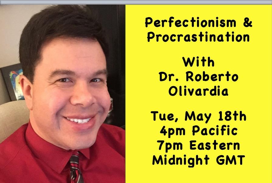 Livestream with Doctor Roberto Olivardia Perfectionism and Procrastination