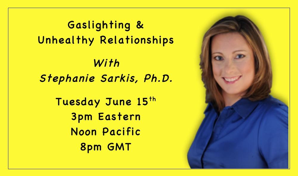 Livestream with Stephanie Sarkis Ph.D. Gaslighting
